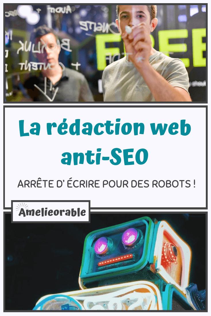 Redaction web anti-SEO - Arrête d'écrire pour des robots