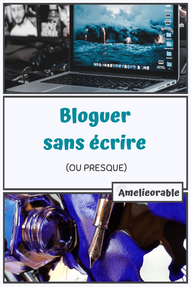 bloguer sans écrire ou presque