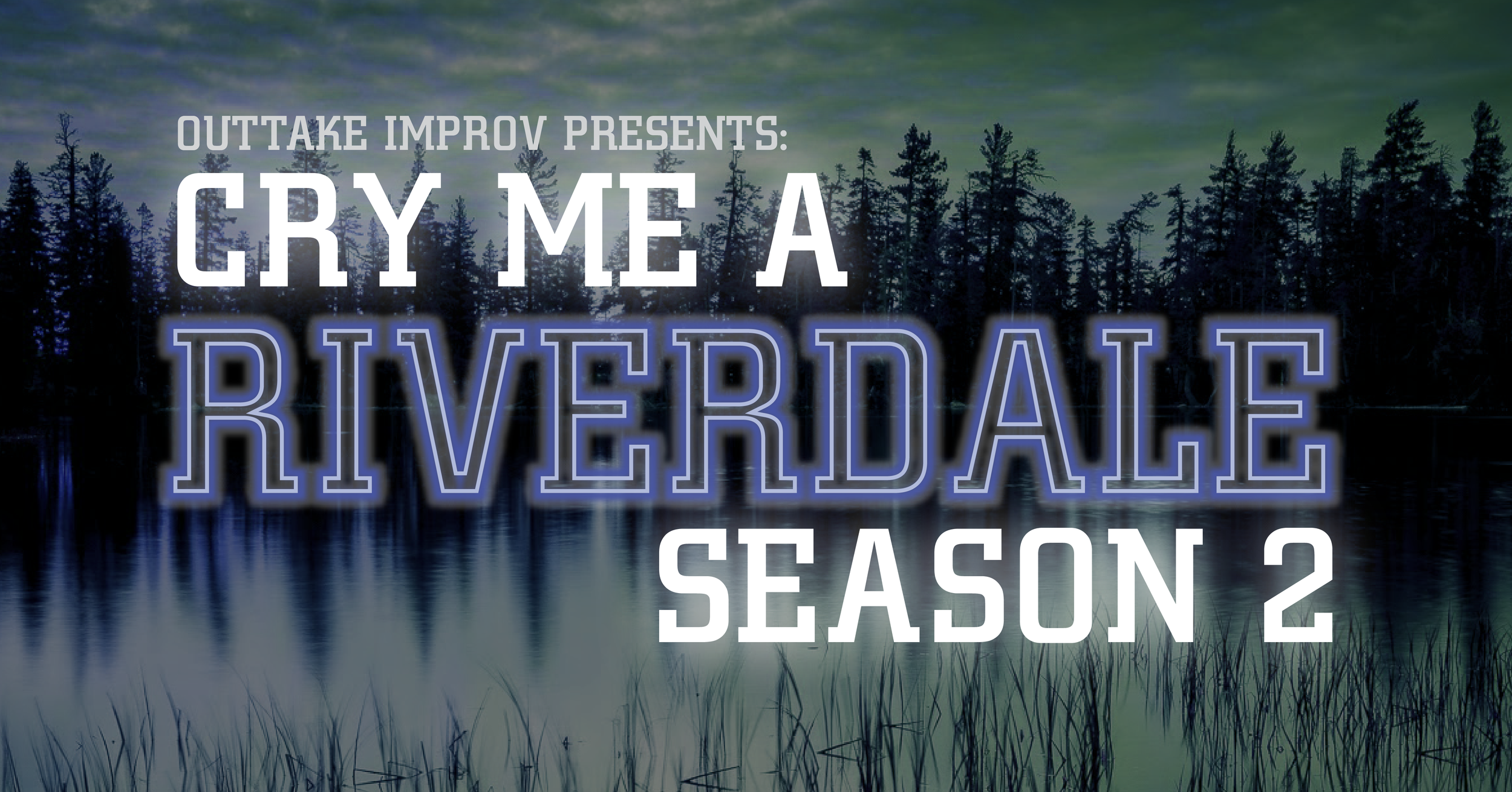 Cry Me a Riverdale 2 - Event Photo.png