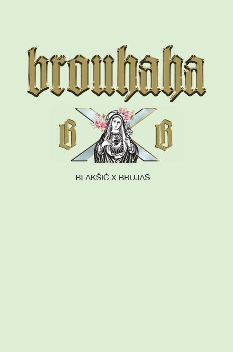 BROUHAHA Blaksic and Brujas.jpg.png