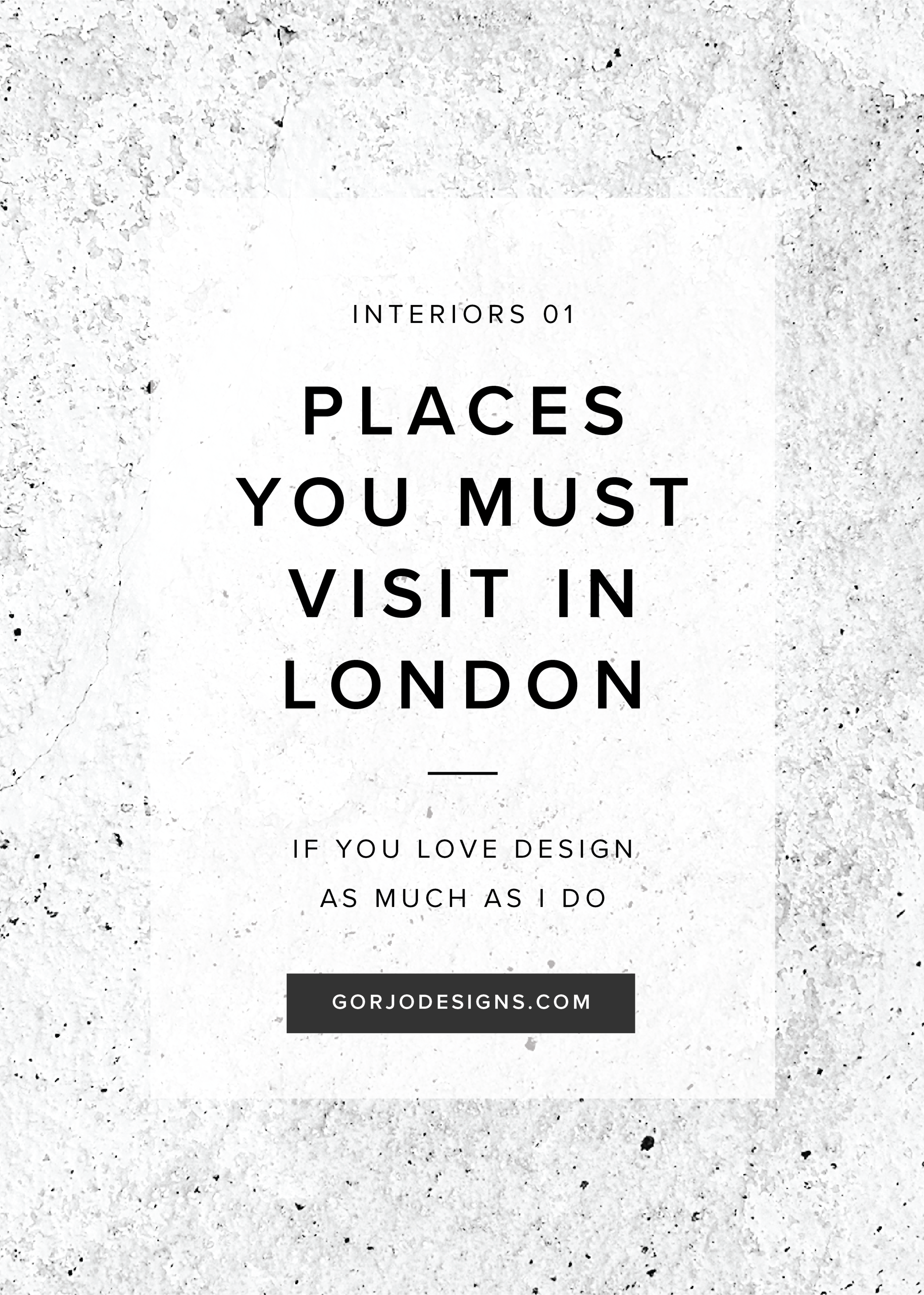 Places you must visit in London | Gorjo Designs blog