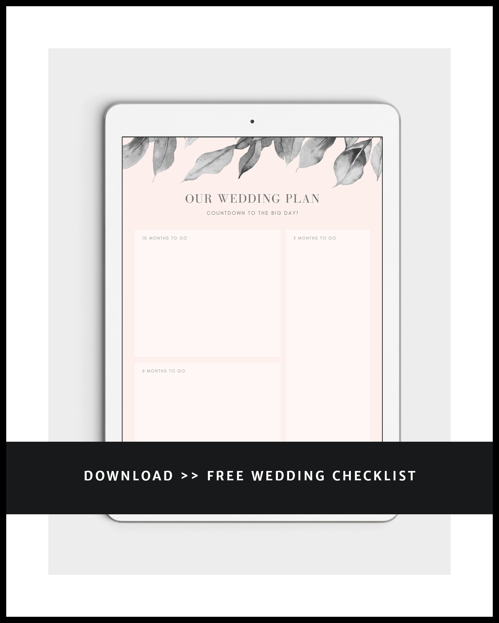 iPad mockup with elegant minimalist pink grey leaves wedding checklist - our wedding plan, countdown to the big day - download the free wedding checklist