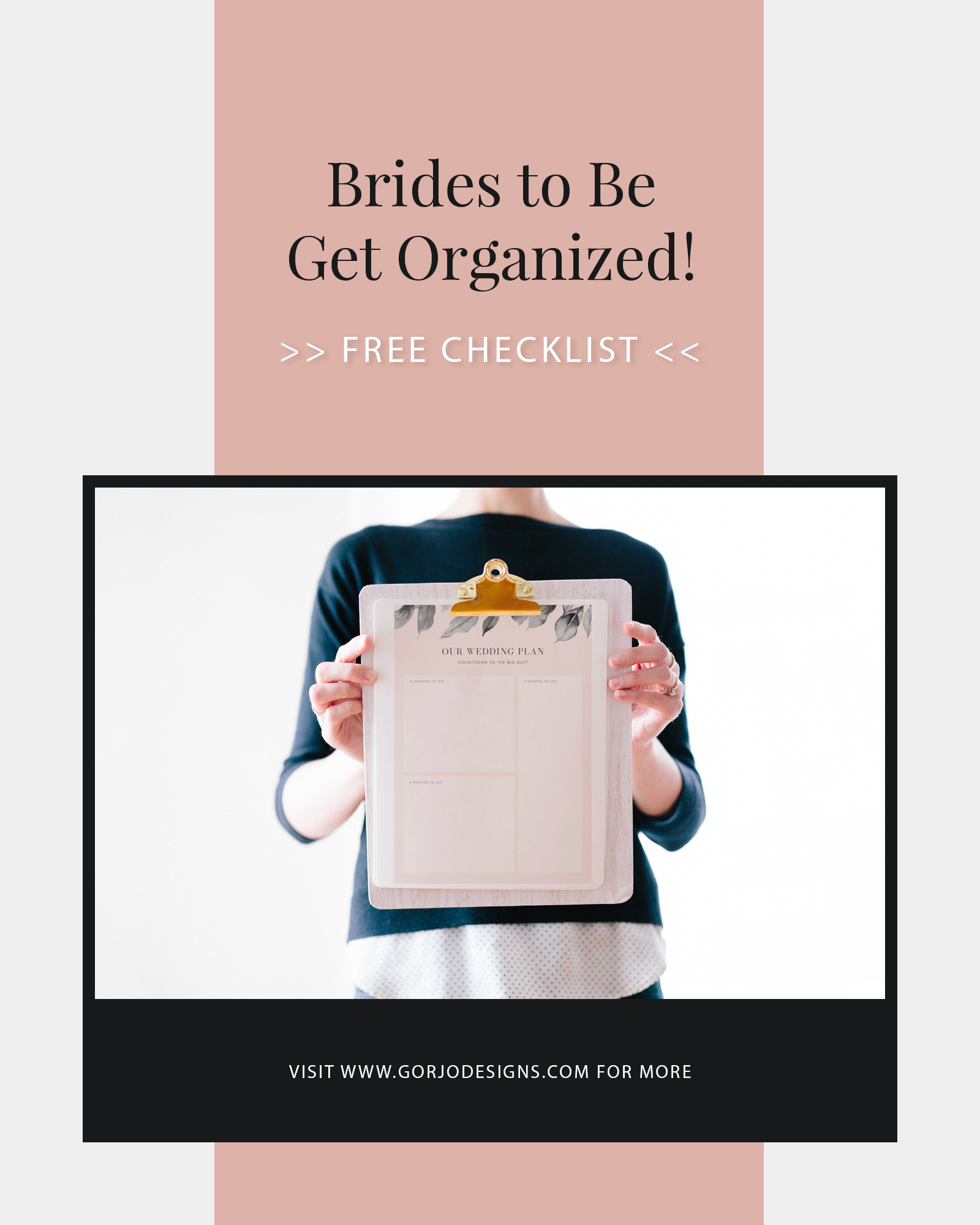 Pink vertical banner with photo of woman holding a clipboard with pink wedding checklist on it - brides to be get organized free checklist gorjo designs