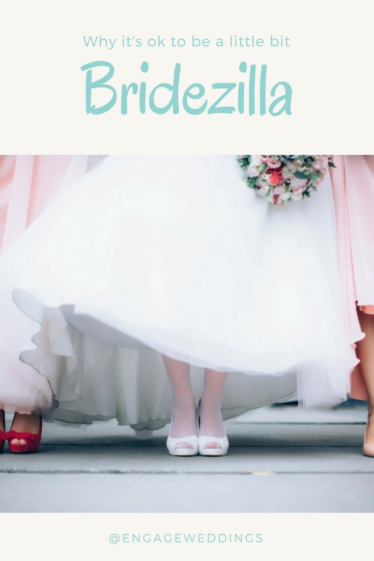 Why it's ok to be a little bit Bridezilla