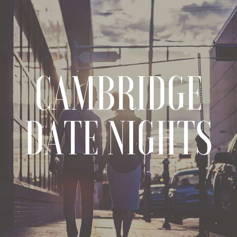 Cambridge date nights