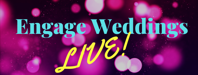 What to Expect from Engage Weddings live