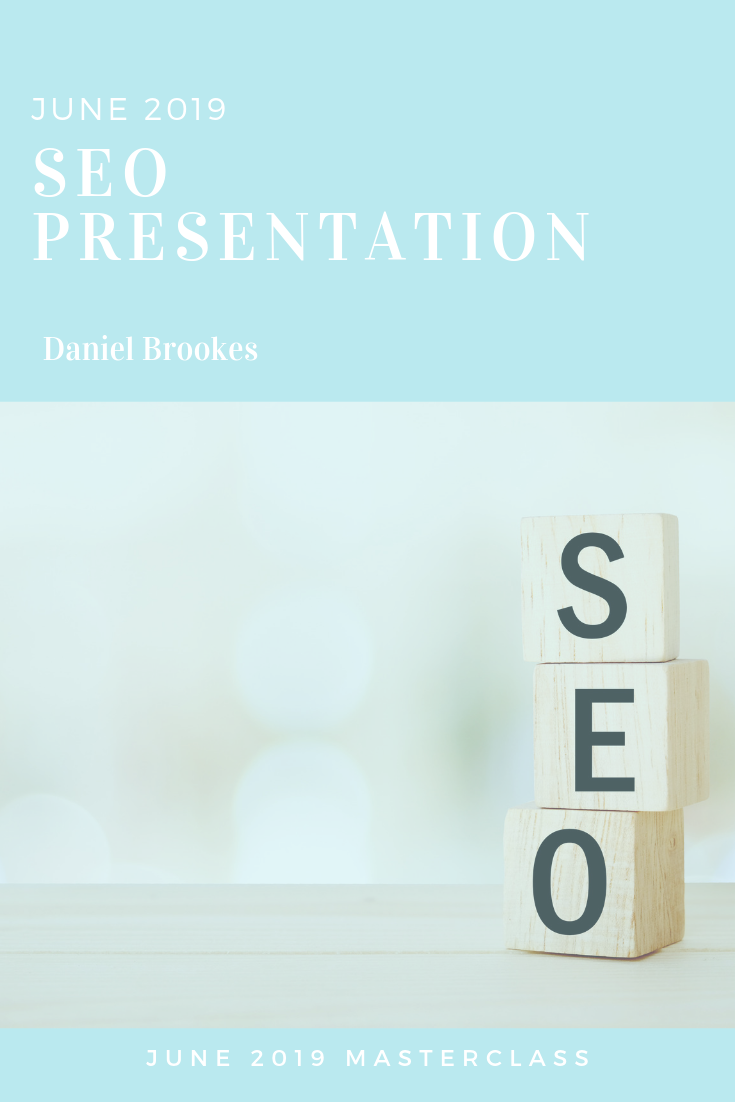 SEO WITH DANIEL BROOKES PRESENTATION