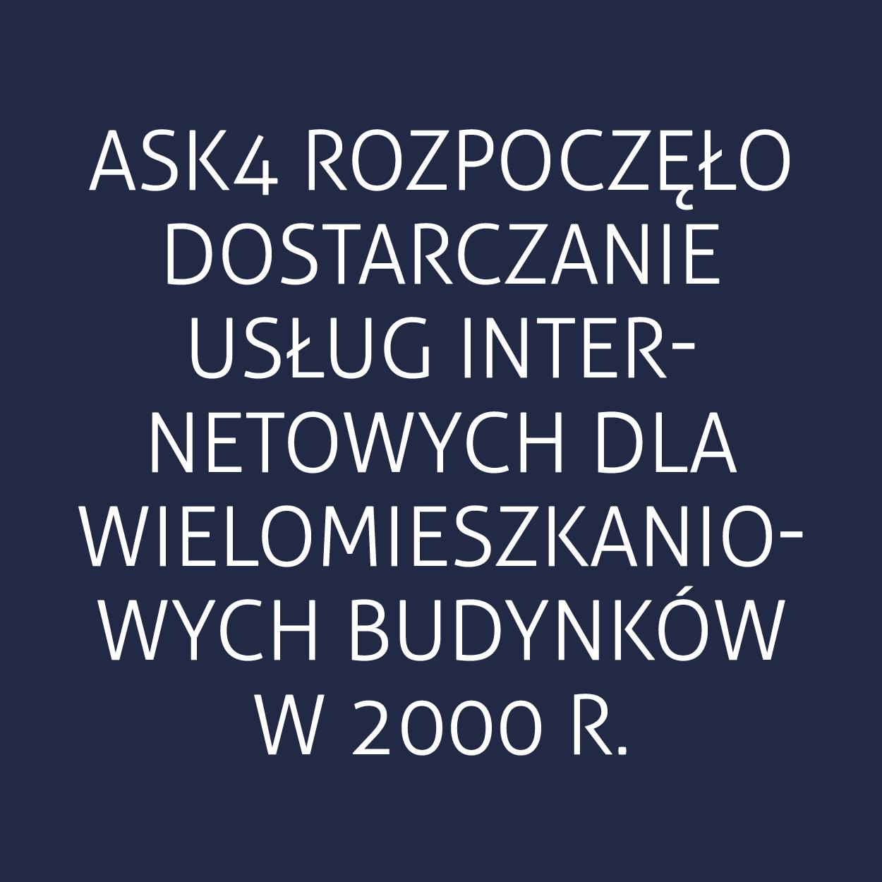 ASK4 rozpoczęło dostarczanie usług internetowych dla wielomieszkaniowych budynków w 2000