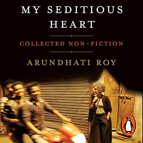 My Seditious Heart by Arundhati Roy.jpg