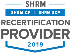 Upon successful completion of this certification you will be awarded 15 SHRM Recertification PDCs