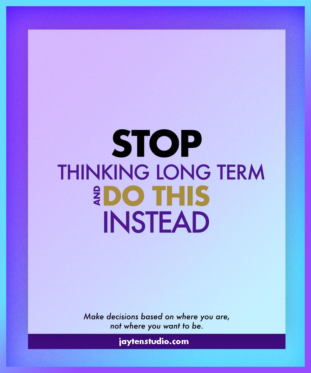05-Stop-Long-Term-Thinking_Blog-Image-2018.jpg