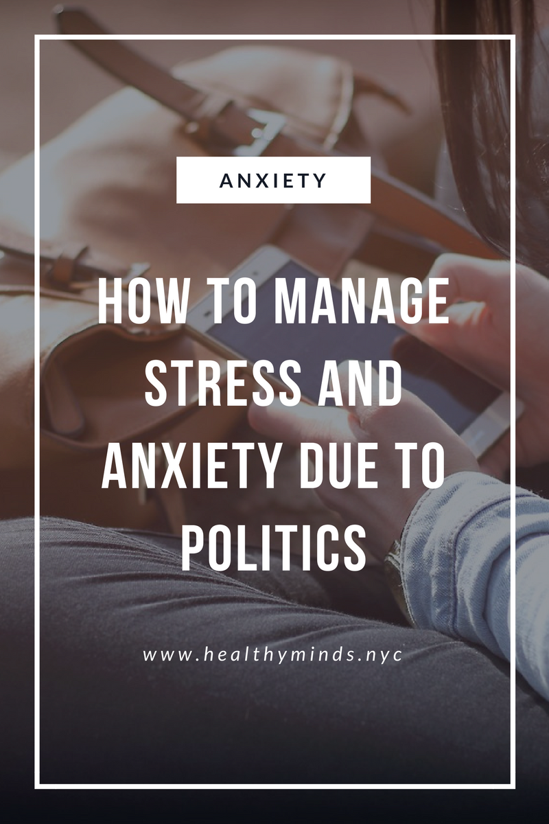 How to Manage Anxiety and Stress Due to Politics