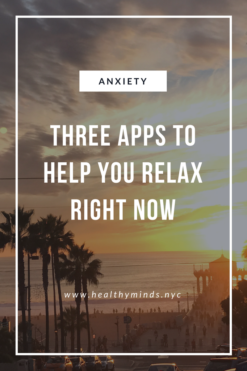 Three Apps to Help You Relax Right Now
