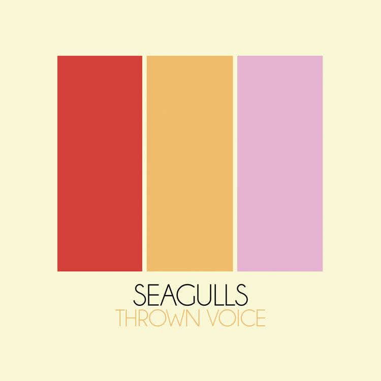 Seagulls - Thrown Voice