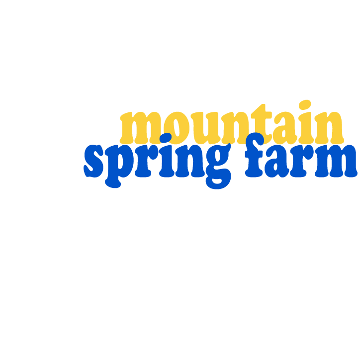 MOUNTAIN SPRING FARM