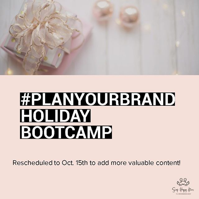 Time certainly does fly and based on feedback from our registered audience for the #PLANYOURBRAND Holiday Bootcamp, we are going to add-on more valuable content!  With that said, the bootcamp will run through October 15th - 18th.