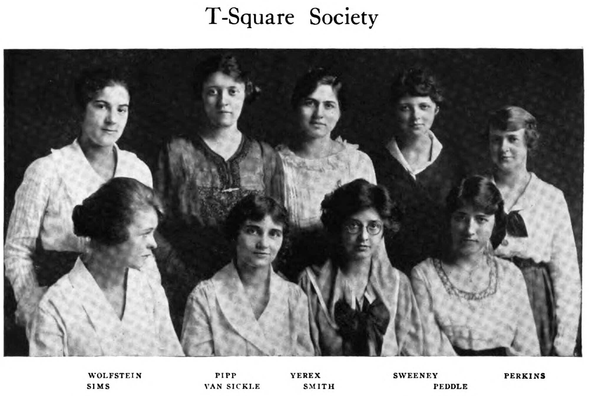 Members of the T-Square Society. (Bertha Yerex, Juliette Peddle, and Ruth Perkins are all depicted in this photograph.)  Michiganensian,  Volume 24, 1920, p. 665.