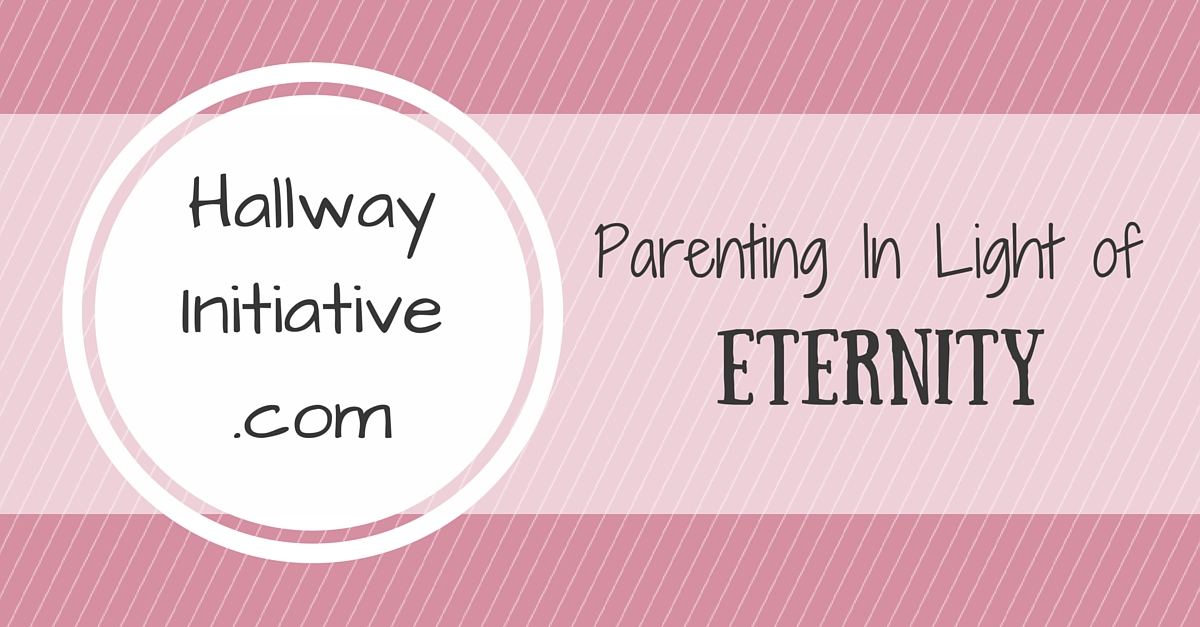 Parenting in light of eternity