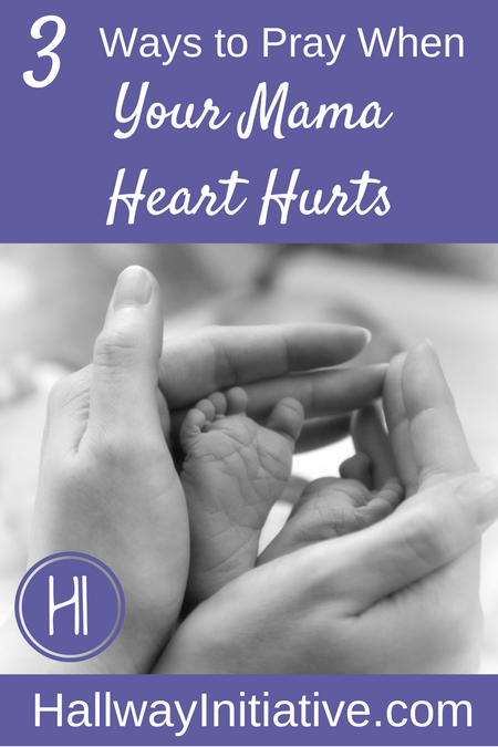 ways to pray when your mama heart hurts