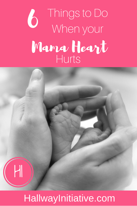 6 things to do when your mama heart hurts