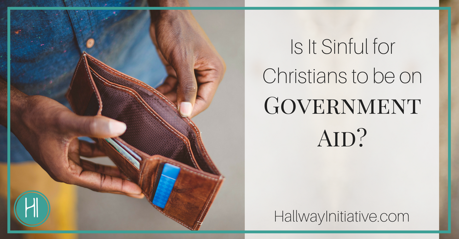 Is It Sinful for A Christian to be on Government Aid?