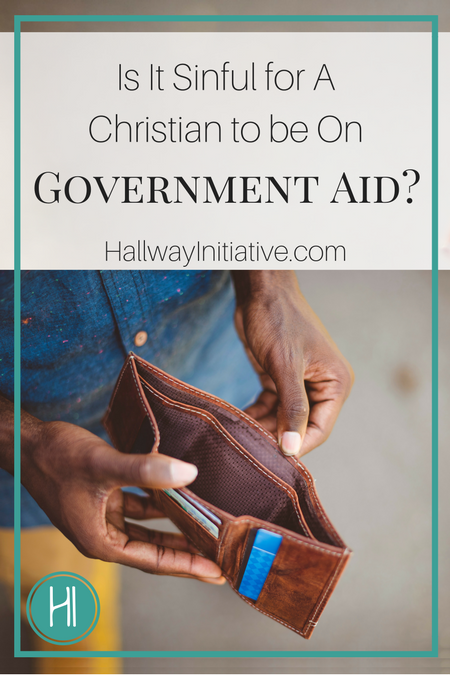 Is It Sinful for Christians to be on Government Aid?