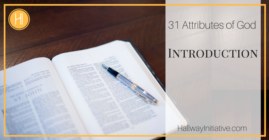31 Attributes of God:  Introduction