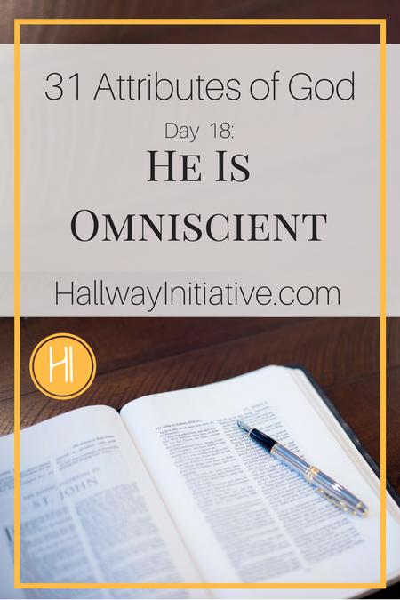 31 Attributes of God:  He is omniscient