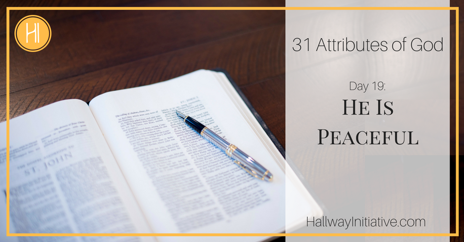 31 Attributes of God:  He is peaceful