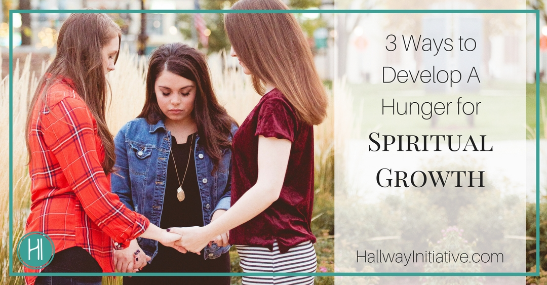Develop a hunger for spiritual growth