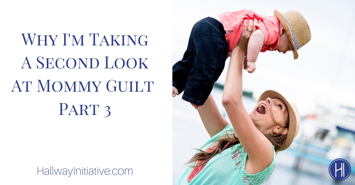 Mommy Guilt Part 3