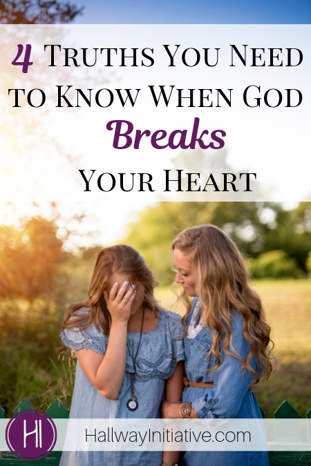 4 Truths You Need to Know When God Breaks Your Heart — The
