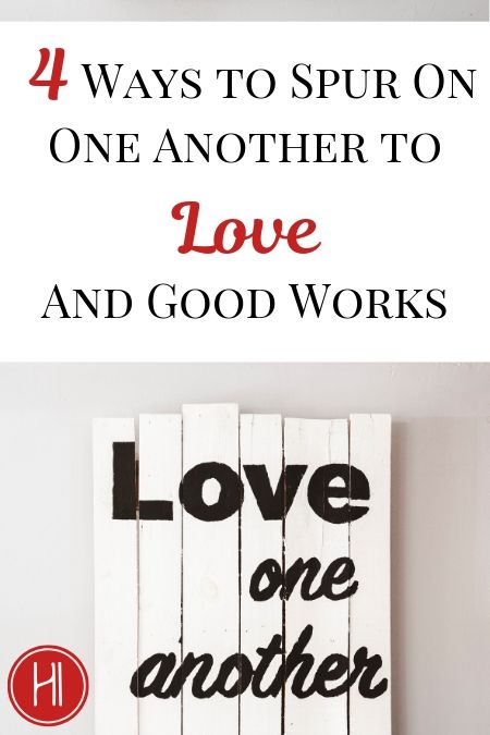 Spur On One Another to Love and Good Works
