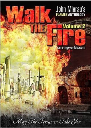 May The Ferrymen Take You (Walk the Fire #2)