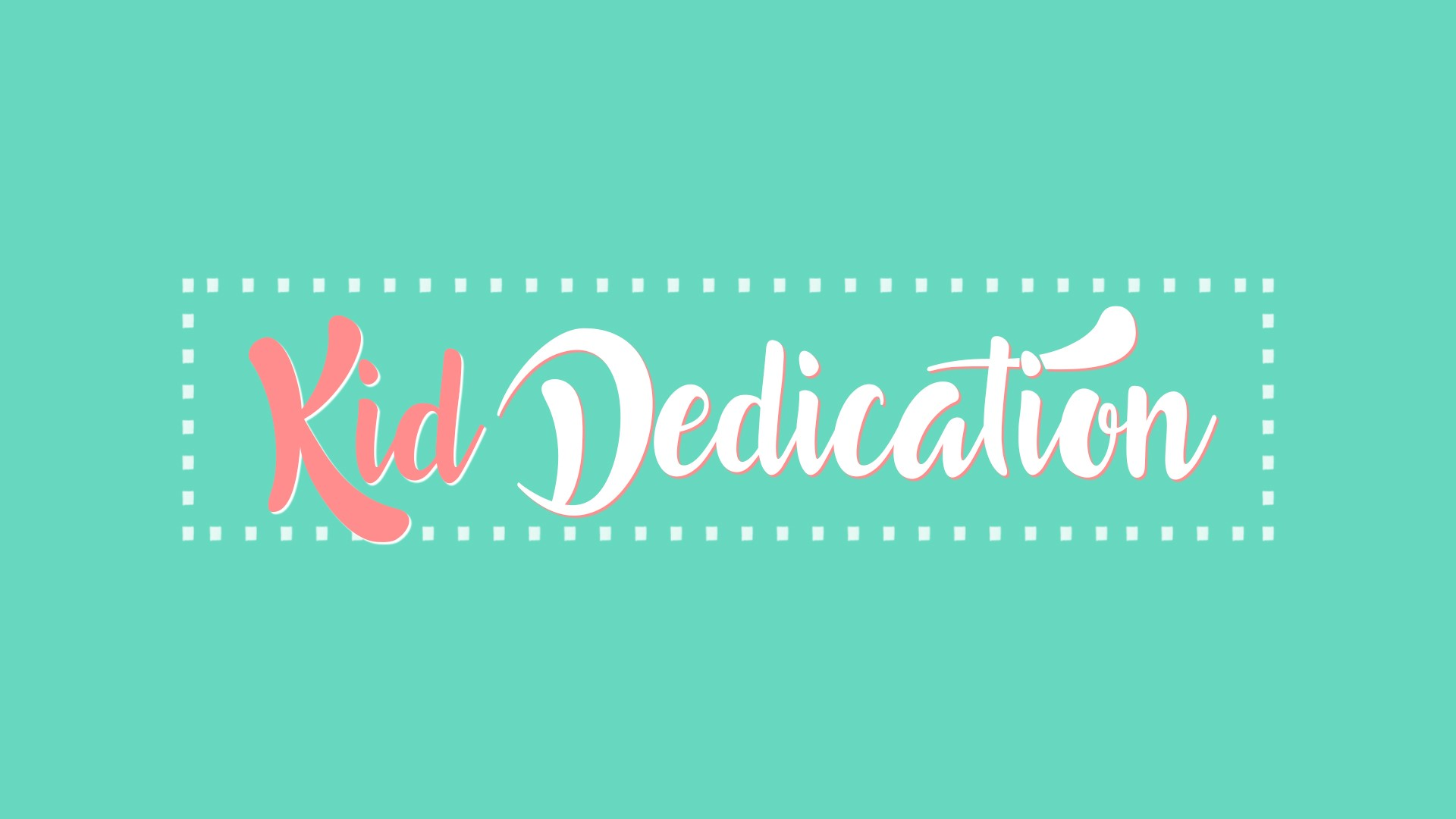 Kid Dedication.jpg