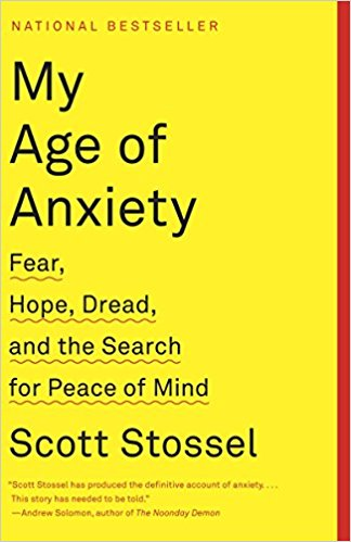 My Age of Anxiety-Scott Stossel