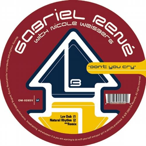 """Gabriel Rene """"Don't You Cry""""  OM Records (2000)"""