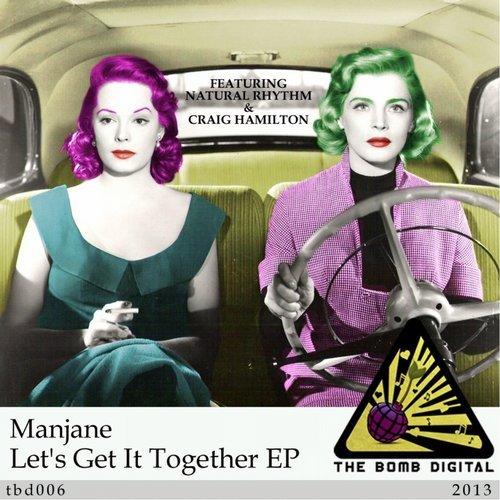 """Manjane """"Let's Get It Together""""  The Bomb Digital (2013)"""