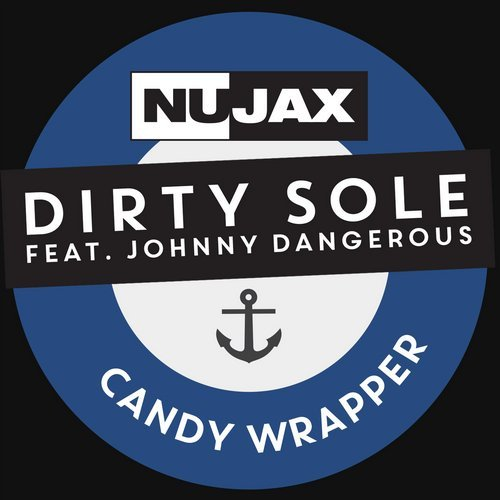"Dirty Sole ""Candy Wrapper""  Nu Jax Music (2014)"