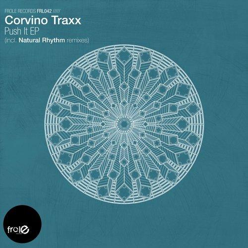 """Corvino Traxx """"Push It""""  Frole Records (2017)"""