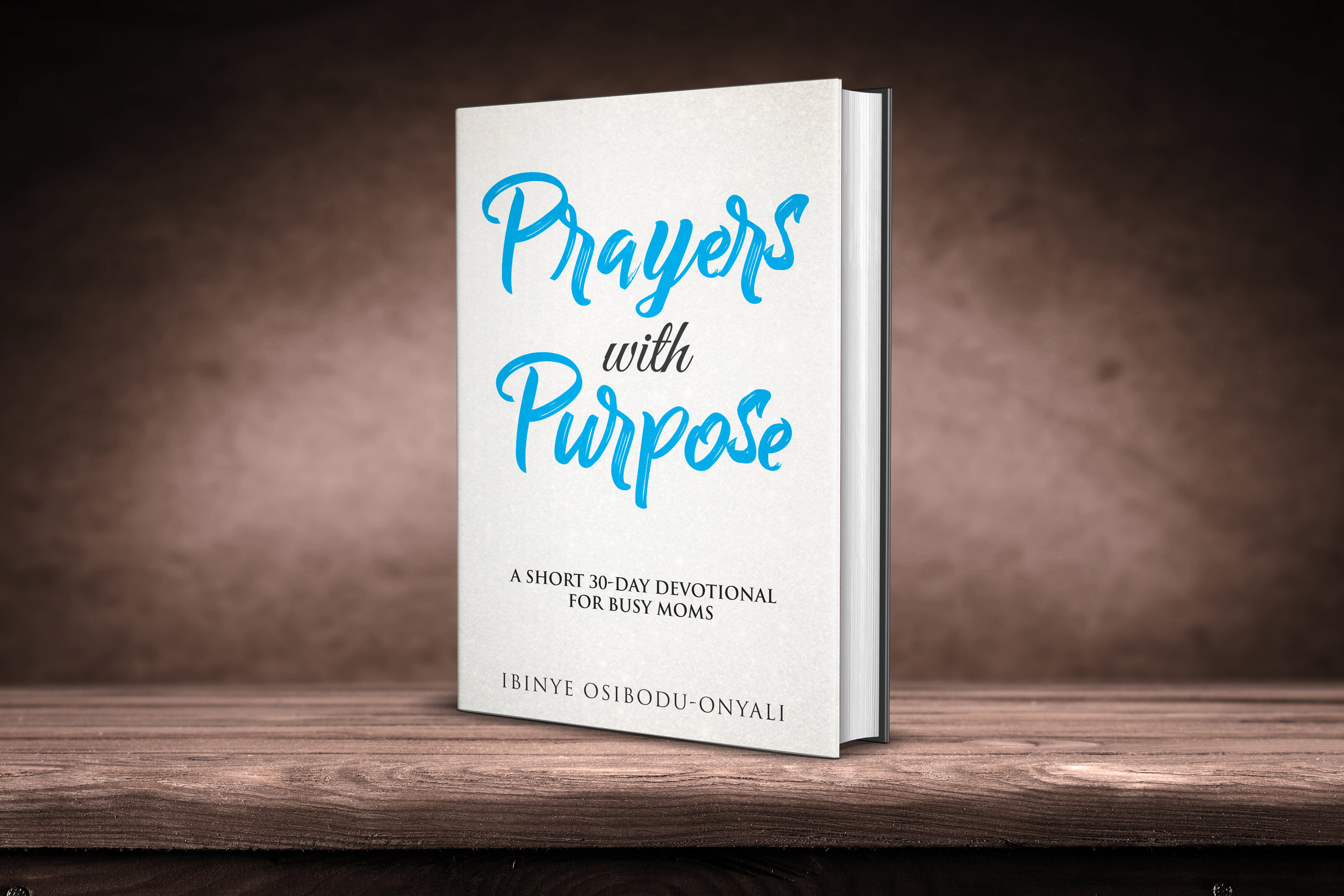 Prayers with Purpose: A short 30-day devotional for busy moms