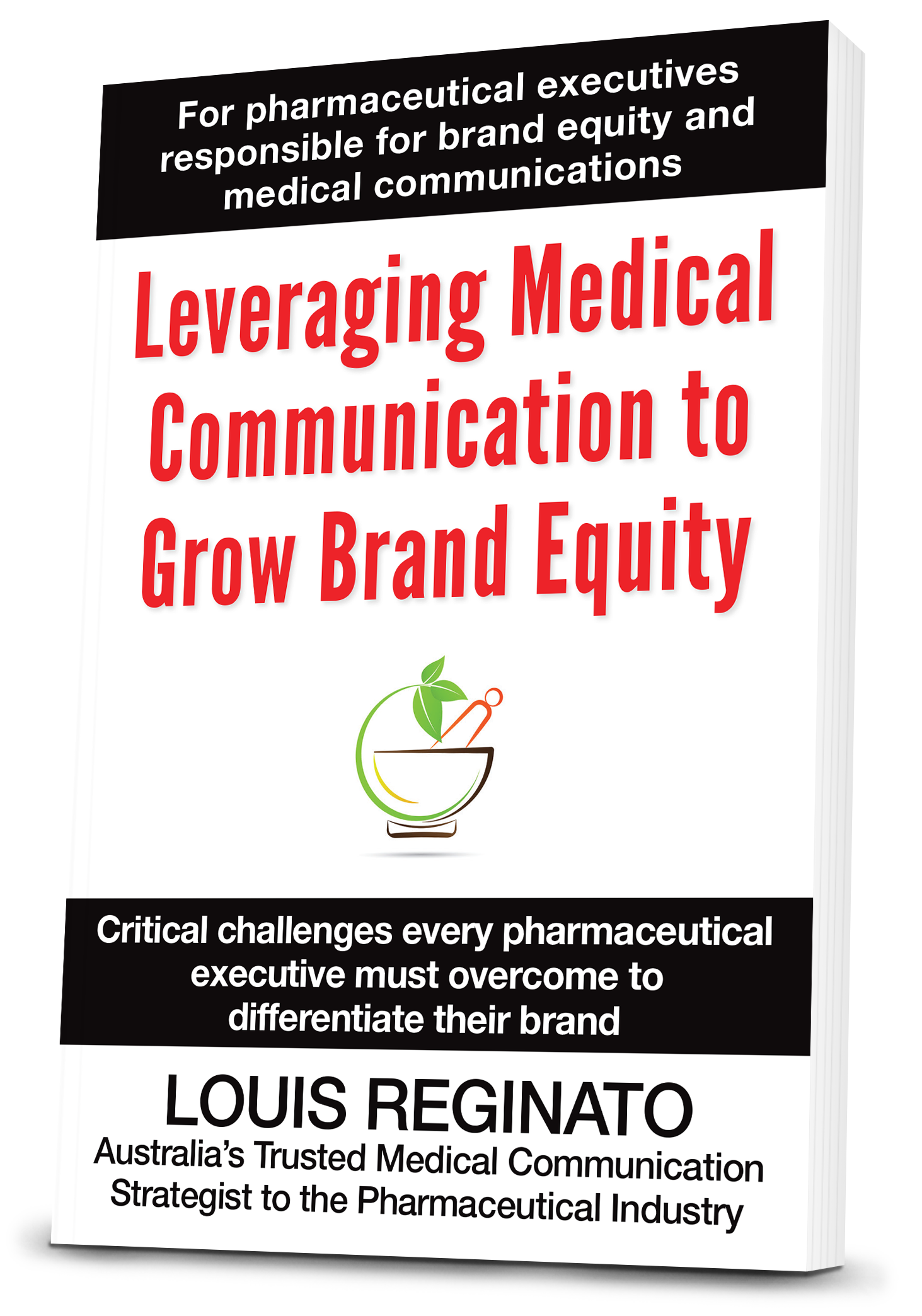 Louis Reginato - Leveraging Medical Communication To Grow Brand Equity - 3D front cover_05.00.png