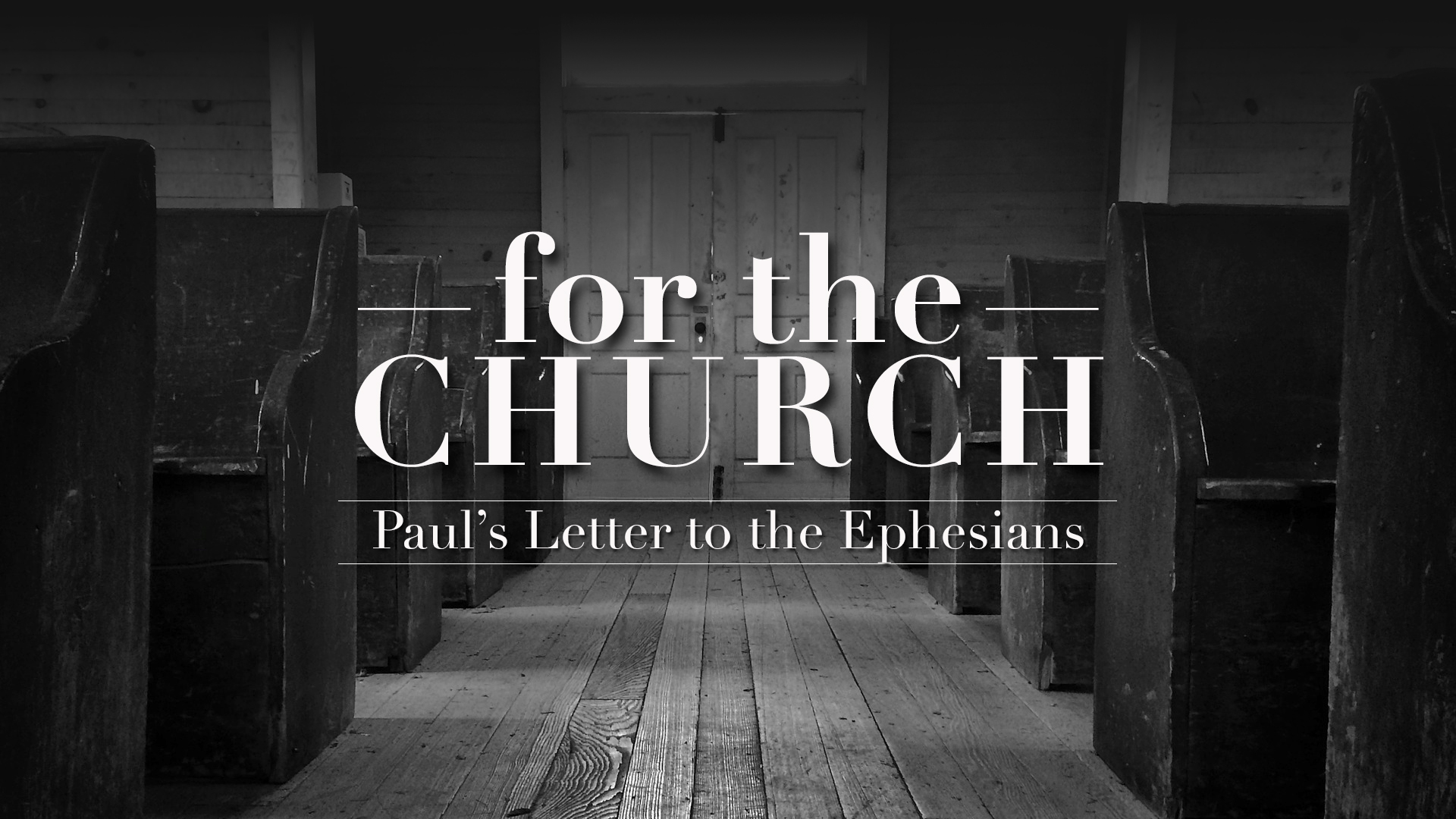 Ephesians - For the Church