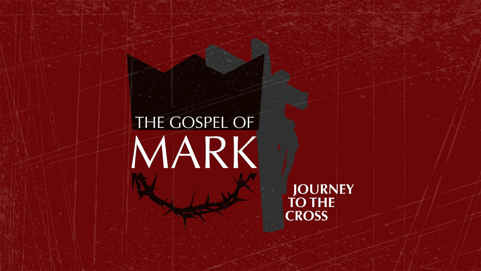 Mark - Journey to the Cross