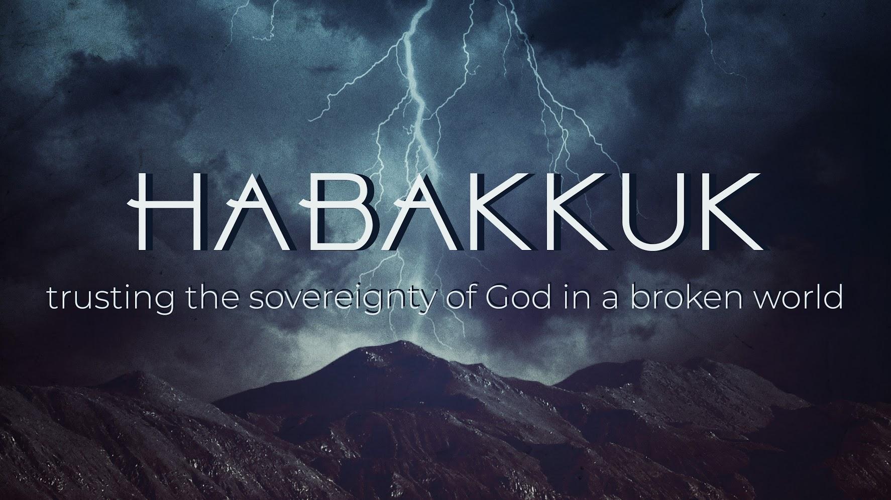 Habakkuk - Trusting the Sovereignty of God in a Broken World   Study Guide