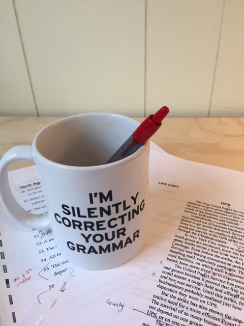 Don't worry, I'm actually not. I know that not everybody edits for their job! I just couldn't resist this mug.