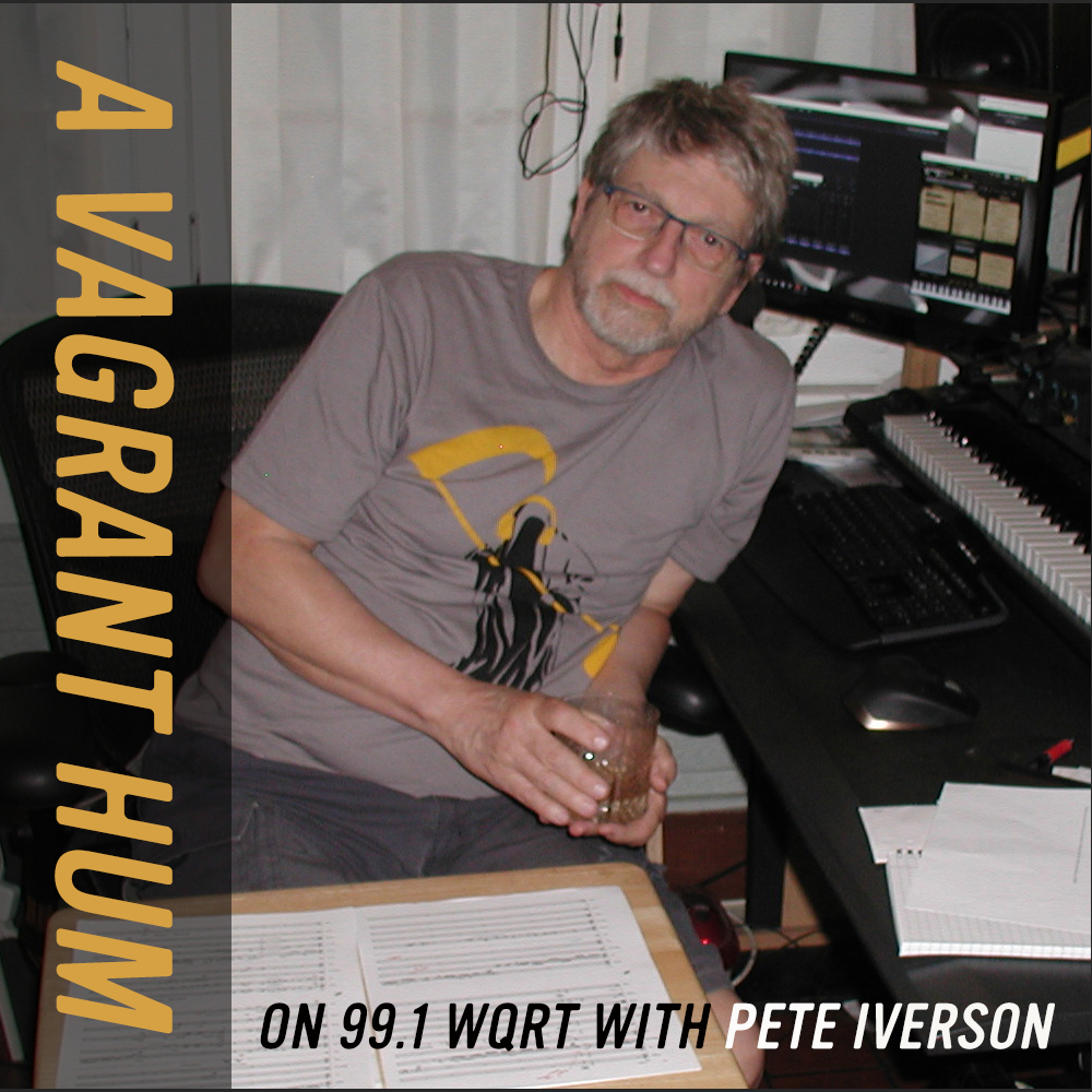 A Vagrant Hum by Pete Iverson - Biweekly Mon at 11am and the following Tues at 8pmYour xenial xenagogue on a less-travelled path to music that is strange, wonderful, and obscure.Previous episodes here.