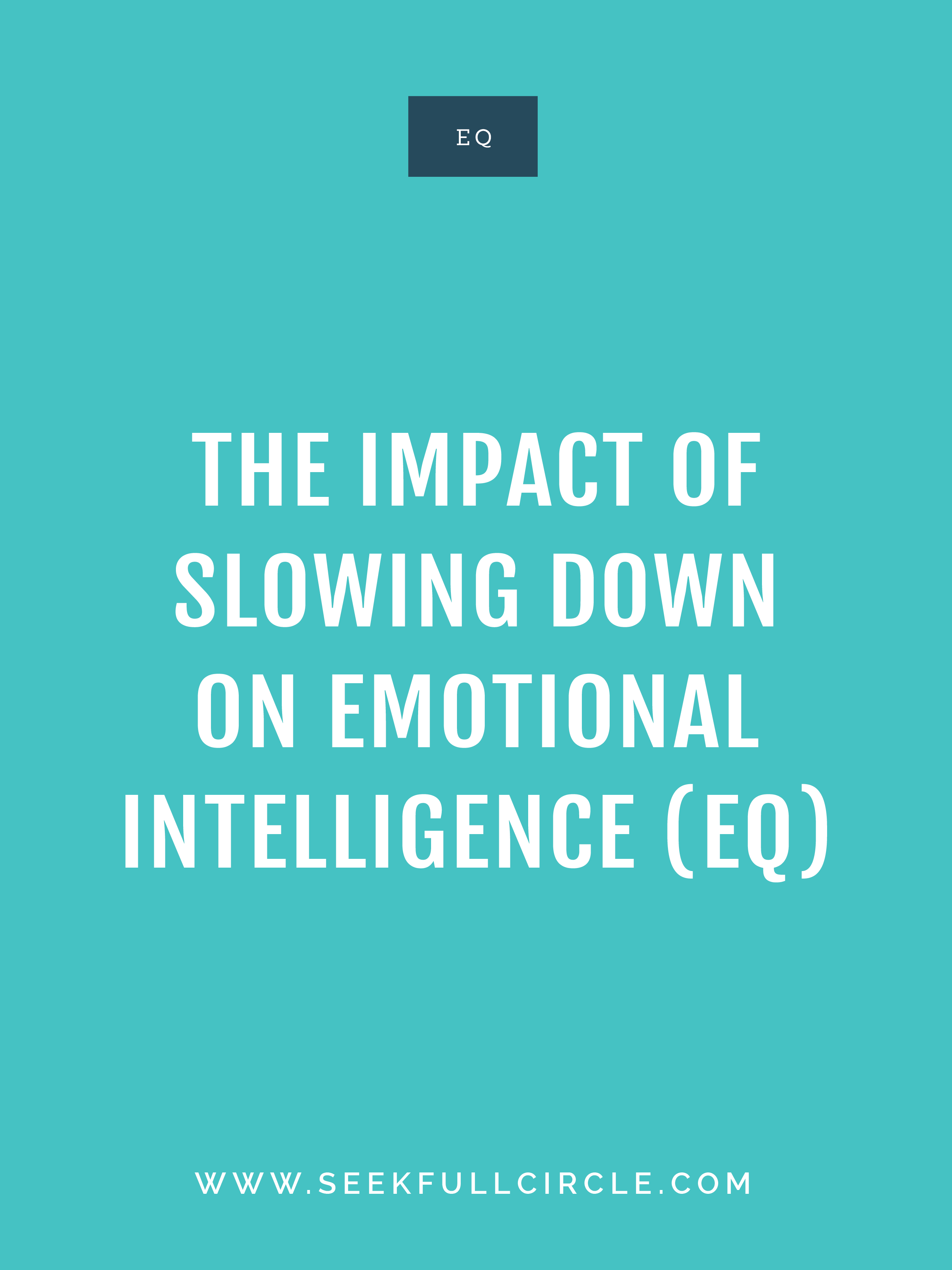 Impact of slowing down on emotional intelligence eq Kim Waltman