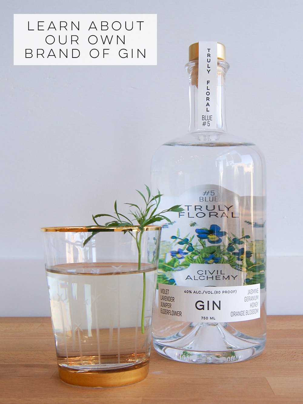 LEARN ABOUT OUR OWN BRAND OF GIN - Truly Floral Blue #5.