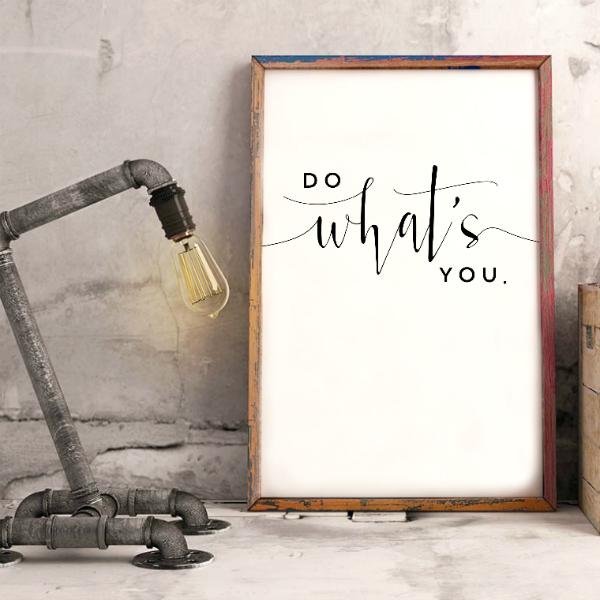 Do What's You {SMPL+FREE Printable}